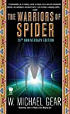 The Warriors of Spider: 20th Anniversary Edition (0756405157) by W. Michael Gear