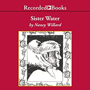 Sister Water | [Nancy Willard]