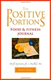 The Positive Portions Food & Fitness Journal