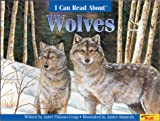img - for Wolves (I Can Read About) book / textbook / text book
