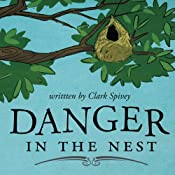 Danger in the Nest | [Clark Spivey]