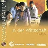 Kommunikation Im Beruf: Kommunikation in Der Wirtschaft - CD