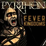 Fever Kingdoms by Pyrrhon (2010-11-22)