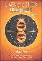 L'ADN et le choix quantique : Tome 2