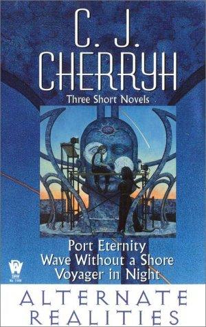 Alternate Realities, C. J. Cherryh