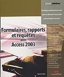 echange, troc Paul McFedries - Formulaires, rapports et requêtes avec Access 2003