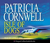 Patricia Cornwell Isle of Dogs [3 CDs: Abridged]