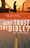 Why Trust the Bible?: Answers to 10 Relevant Questions