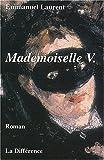 echange, troc Emmanuel Laurent - Mademoiselle V. Journal d'une insouciante