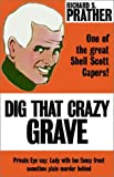 Dig That Crazy Grave (0759226105) by Prather, Richard S.