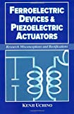 img - for Ferroelectric Devices & Piezoelectric Actuators: Research Misconceptions and Rectifications book / textbook / text book