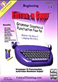 Editor in Chief, Beginning: Grammar Disasters & Punctuation Faux Pas, Grades 3-4
