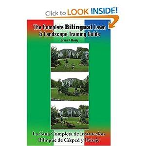 The Complete Bilingual Lawn & Landscape Training Guide