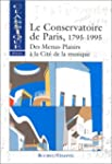 Le Conservatoire de Paris, 1795-1995....
