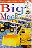 Big Machines (DK Readers Level 1)