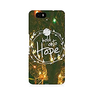 Motivatebox- Hold onto Hope Premium Printed Case For Huawei Nexus 6P -Matte Polycarbonate 3D Hard case Mobile Cell Phone Protective BACK CASE COVER. Hard Shockproof Scratch-