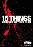 Cover art for  15 Things You&#039;re Not Supposed to See, Vol. 1