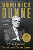 Fatal Charms and Other Tales of Today/The Mansions of Limbo (Omnibus) (034543059X) by Dominick Dunne