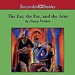 The Ear, the Eye, and the Arm | Nancy Farmer
