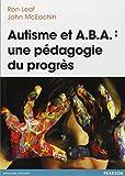 Autisme et A.B.A : une pédagogie du progrès