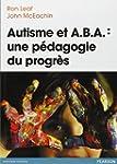 Autisme et A.B.A : une p�dagogie du p...