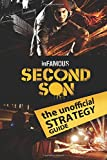 inFamous Second Son: The Unofficial Strategy Guide