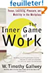 The Inner Game of Work: Focus, Learni...
