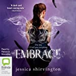 Embrace (       UNABRIDGED) by Jessica Shirvington Narrated by Rebecca Macauley