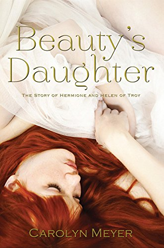 Beauty's Daughter: The Story of Hermione and Helen of Troy