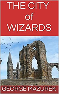 The City Of Wizards by George Mazurek ebook deal