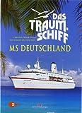 Peer Schmidt Walther: Das Traumschiff - MS Deutschland