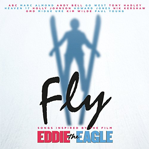 Fly (Songs Inspired By The Film: Eddie The Eagle)
