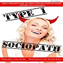 Type 1 Sociopath: When Difficult People Are More than Just Difficult People (       UNABRIDGED) by P. A. Speers Narrated by P. A. Speers, Sharon Law Tucker, Sheila Shaw