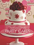 img - for Sweet and Simple Party Cakes: Over 40 Pretty Cakes for Perfect Celebrations by Clee-Cadman, May (2008) Paperback book / textbook / text book