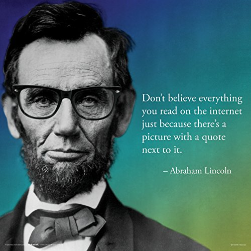 Abraham Lincoln Internet Novelty Quote Saying College Political Art Poster Print 12x12