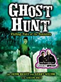 img - for Ghost Hunt: Chilling Tales of the Unknown book / textbook / text book
