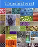 Image of Transmaterial: A Catalog of Materials That Redefine our Physical Environment