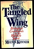 Tangled Wing: Biological Constraints on the Human Spirit