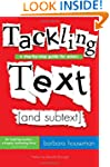 Tackling Text [and subtext: A Step-by...