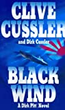 Black Wind (A Dirk Pitt Novel, No. 18) (0399152598) by Clive Cussler