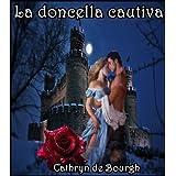 La doncella cautiva (Erótica Medieval I) (Spanish Edition)