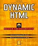 img - for Dynamic Html: Master All the Essentials by Schmuller, Joseph (1998) Paperback book / textbook / text book