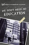 Trevor Averre-Beeson We don't need no education. 101 ways to transform a school