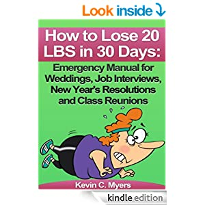 how to lose 20 pounds in 30 days emergency manual for weddings job interviews new year 39 s. Black Bedroom Furniture Sets. Home Design Ideas