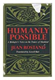 img - for Humanly possible; a biologist's notes on the future of mankind book / textbook / text book