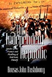 This Independent Republic (1879998246) by Rousas John Rushdoony