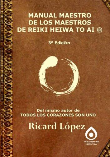 Manual Maestro De Los Maestros De Reiki Heiwa To Ai   [Lopez, Ricard] (Tapa Blanda)