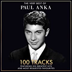 The Very Best Of Paul Anka - 100 Tracks Including His Greatest Hits And Most Requested Favourites