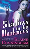 Shadows in the Darkness (0765348519) by Cunningham, Elaine