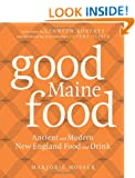 Good Maine Food: Ancient and Modern New England Food & Drink